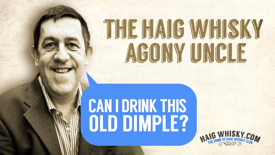 Haig Whisky Agony Uncle – Can I drink this Old Dimple?