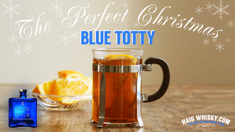 How To Make The Perfect Christmas Haig Club Blue Totty